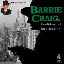 Barrie Craig, Confidential Investigator
